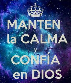 Mantén la calma y confía en Dios.