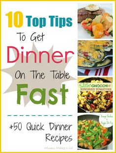 10 Top Tips to Get Dinner on the Table Fast!  Mums make lists ...: Quick Dinner Ideas