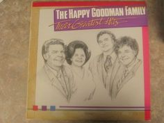Their Greatest Hits ~ The Happy Goodman Family, http://www.amazon.com/gp/product/B004NOLIIW/ref=cm_sw_r_pi_alp_o2Vcqb1YNWG2K