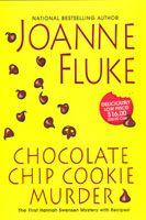 Chocolate chip Cookie Murder--Joanne Fluke, the Hannah Swensen mysteries