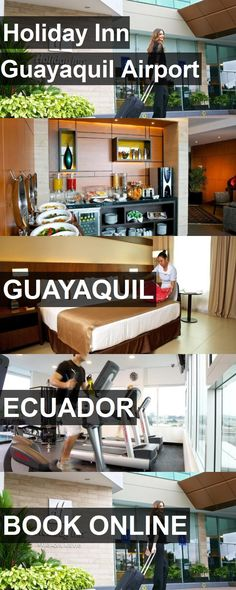 Hotel Holiday Inn Guayaquil Airport in Guayaquil, Ecuador. For more information, photos, reviews and best prices please follow the link. #Ecuador #Guayaquil #HolidayInnGuayaquilAirport #hotel #travel #vacation