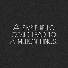Just a simple hello. #quote