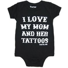 Cartel Ink I Love My Mom and Her Tattoos Onesie Black 6M