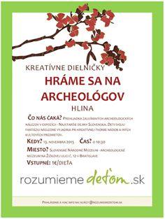 Petra Kubešová – Google+ Ideme s deťmi aj do múzea, zahráme sa na archeológov :) fotoalbum: https://www.facebook.com/media/set/?set=a.935763733128049.1073741835.872684799435943&type=1&l=0d96e75937