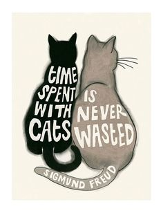 """Typography Cat illustration - Cat print - Time Spent with Cats - Freud 4"""" X 6"""" print - 4 for 3 sale #CatQuotes"""