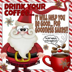 Good Morning All! How is Monday treating you? Christmas is rignt around the corner. Time to drink your coffee and be nice! Coffee Wine, I Love Coffee, Best Coffee, My Coffee, Coffee Drinks, Coffee Corner, Coffee Break, Coffee Shop, Christmas Scenes