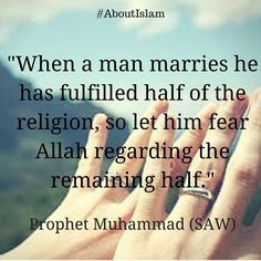 Marriage is half the deen.
