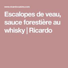 Escalopes de veau, sauce forestière au whisky | Ricardo