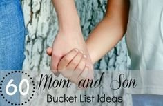 Mom and Son Bucket List Ideas ... but thess are great for both sons and daughters