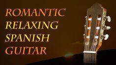 Relaxing Romantic Instrumental Spanish Guitar