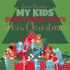 Catholic All Year: Seven Reasons My Kids Don't Need Toys This Christmas.... includes a lot of links for celebrating Advent & Christmas!