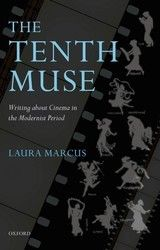THE TENTH MUSE: WRITING ABOUT CINEMA IN THE MODERNIST PERIOD ~ Laura Marcus ~ Oxford University Press ~ 2007
