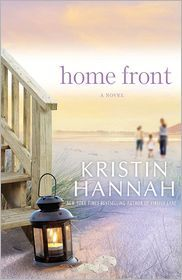 Home Front  by Kristin Hannah- Loved it!