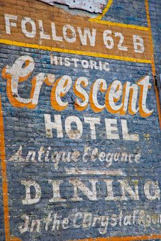 Crescent Hotel sign. I love the stacked letters and the varying type faces. It tells what they do, where they are, and who they are.