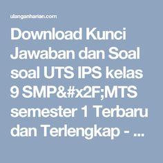 Download Kunci Jawaban dan Soal soal UTS IPS kelas 9 SMP/MTS semester 1 Terbaru dan Terlengkap - UlanganHarian.Com