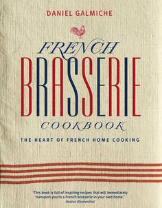 French Brasserie Cookbook by Daniel Galmiche (searchable index of recipes)