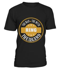 # RING THE MAN THE MYTH THING SHIRTS .  RING THE MAN THE MYTH THING SHIRTS. IF YOU PROUD YOUR NAME, THIS SHIRT MAKES A GREAT GIFT FOR YOU AND YOUR FAMILY ON THE SPECIAL DAY.---RING FAMILY, RING NAME SHIRTS, RING NAME T SHIRTS, RING TEES, RING HOODIES, RING LONG SLEEVE, RING FUNNY SHIRTS, RING THING, RING TEAM, RING MAMA, RING LOVERS, RING PAPA, RING GRANDMA, RING GRANDPA, RING GIRL, RING GUY, RING HUSBAND