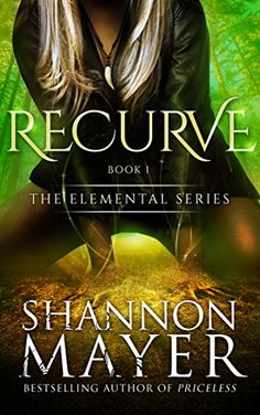 Recurve (The Elemental Series Book 1) (English Edition) by [Mayer, Shannon]