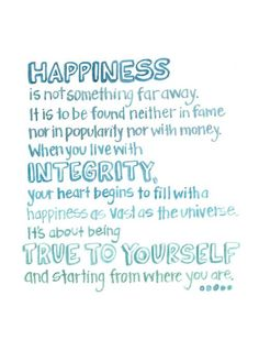 integrity quotes, thoughts, wise, sayings, happiness Sign Quotes, Words Quotes, Me Quotes, Motivational Quotes, Inspirational Quotes, Qoutes, The Words, True Indeed, Integrity Quotes