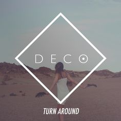 Turn Around by DECO