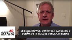 Se Lewandowski continuar bancando o durão, o STF terá de condenar Renan ...