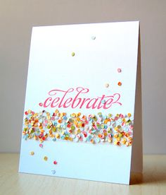 Great idea to make confetti on your card. Very festive looking.