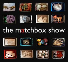 matchbox show - ceramics lesson idea! Students could design and make their own matchbox from template to suit the theme of what they make for inside. Aim of exhibition is to raise international awareness of ceramics. Gotta love that!