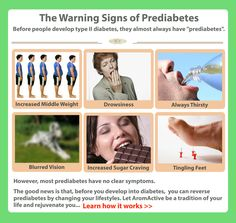 The warning signs of prediabetes.  Before people develop type II diabetes, they almost always have prediabetes.  The signs of prediabetes include increased middel weight, drowsiness, always thirsty, blurred vision, increased sugar craving, and tingling feet.  However, most prediabetes have no clear syndromes.  The good news is that before you develop into diabetes, you can reverse prediabetes by changing your lifestyles.  Let AromActive be a tradition in your life and rejuvenate you.