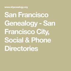San Francisco Genealogy - San Francisco City, Social & Phone Directories August Home, San Francisco Tours, 2nd City, Pacific Coast, Genealogy, Phone, Telephone, Mobile Phones