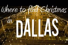 Where to find Christmas in Dallas | Lavender + Pink