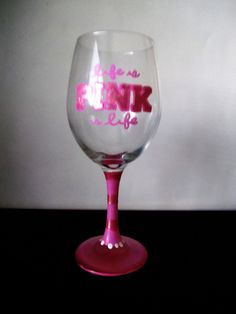 Life is pink! Victoria secret themed wine glass.