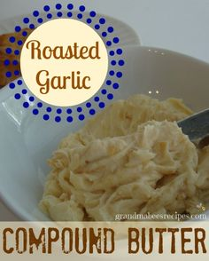 THE MOST DELICIOUS GARLIC BREAD EVER!  Just spread this amazing Roasted Garlic Compound Butter onto a loaf of French bread and broil until golden!