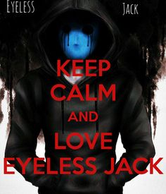 KEEP CALM AND LOVE EYELESS JACK - KEEP CALM AND CARRY ON Image ...