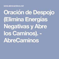 Oración de Despojo (Elimina Energías Negativas y Abre los Caminos). - AbreCaminos