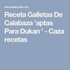 Receta Galletas De Calabaza 'aptas Para Dukan ' - Caza recetas