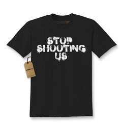 Kid's Stop Shooting Us Shirt Printed Youth Black Lives Matter T-Shirt #1262 by Expression Tees Trending Clothing / Apparel USA Seller by XpressionTees on Etsy https://www.etsy.com/listing/267392269/kids-stop-shooting-us-shirt-printed