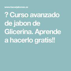 ✅ Curso avanzado de jabon de Glicerina. Aprende a hacerlo gratis!!