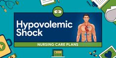 Nursing care for patients with Hypovolemic Shock focuses on assisting with treatment aimed at the cause of the shock and restoring intravascular volume. Here are four (4) nursing care plans (NCP) for Hypovolemic Shock: