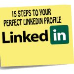 15 Steps to Your Perfect LinkedIn Profile