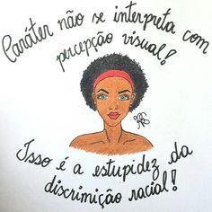✏✌✒ Caráter não se interpreta com percepção visual! Isso é a estupidez da discriminação racial! ✏✌✒
