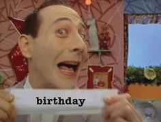 Pee Wee's Playhouse--I look back now and wonder why he was on on Saturday mornings! lol