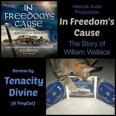 In Freedoms Cause - Audio Theater - G.A. Henty - Heirloom Audio Productions - Review