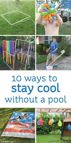 10 Ways to Stay Cool without a Pool!