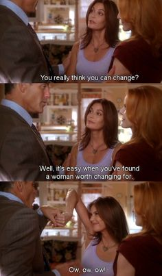 You really think you can change? ~ Desperate Housewives Quotes ~ Season 6, Episode 9: Would I Think of Suicide?