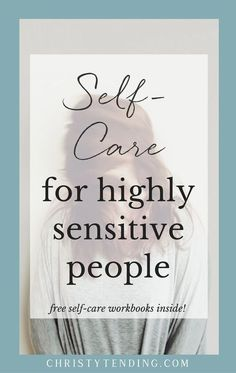 Highly sensitive people (HSPs) need more – and different kinds – of self-care. If you're highly sensitive, learn effective self-care strategies to manage your energy: Self-Care for Highly Sensitive People. Click here to get free self-care workbooks! >> http://www.christytending.com