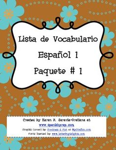 FREE Lista de Vocabulario Español 1: Paquete #1  Includes vocabulary lists in English and Spanish for Spanish 1 level classes. Each list is made up of 4 parts. The first part is the vocabulary list in Spanish, the second part is the Answer Key. The third part is the vocabulary list in English and the fourth part is the Answer Key. Depending on your preference, you can provide the students with either the Spanish or the English words in order to have them learn the translation of the word.