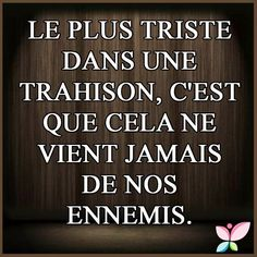 my pen: Betrayal- Entre vous et moi et….ma plume: Trahison Between you and me and …. my pen: Betrayal - Image Citation, Quote Citation, Sad Quotes, Words Quotes, Heartbreak Quotes, Famous Quotes, Words For Girlfriend, Proverbs Quotes, Father Quotes