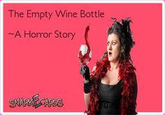 The Empty Wine Bottle ~A Horror Story
