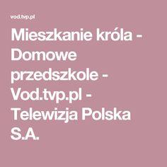 Mieszkanie króla - Domowe przedszkole - Vod.tvp.pl - Telewizja Polska S.A.