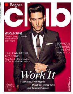 Edgars Club Man - Autumn 2013 has been put to bed. Club Magazine, Magazine Covers, Tom Ford, Style Guides, The Man, Latest Fashion, Competition, Monochrome, Magazines